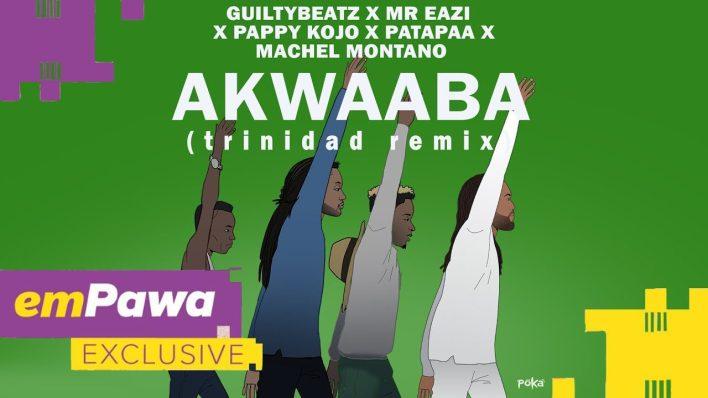 GuiltyBeatz – Akwaaba (Remix) Ft. Machel Montano x Mr Eazi x Pappy Kojo & Patapaa