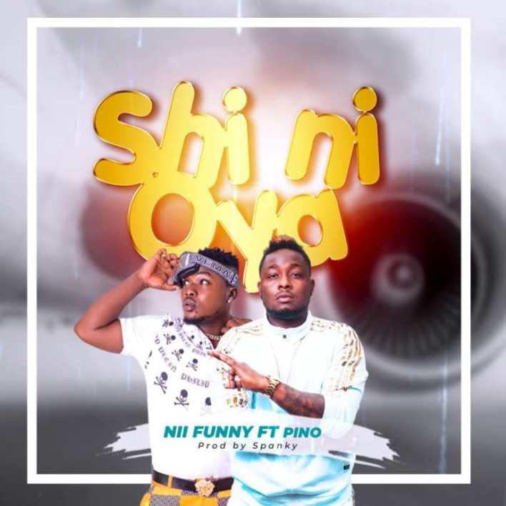 Nii Funny – Shi Ni Ft. Pino (Prod. BySpanky Beatz)