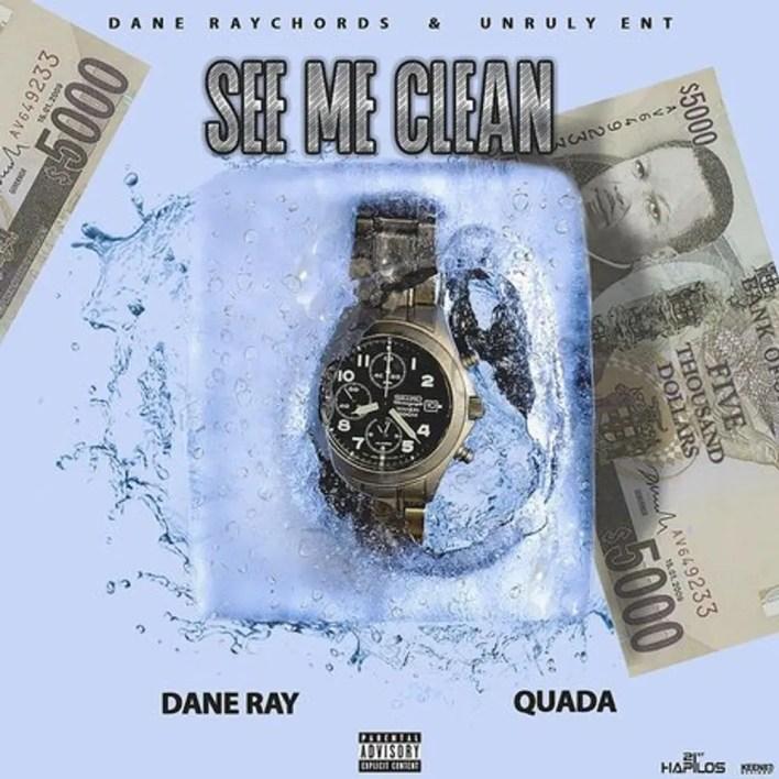Quada x Dane Ray – See Me Clean