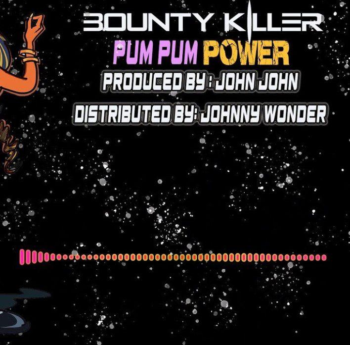 Bounty Killer – Pum Pum Power (Prod. by John John Records)