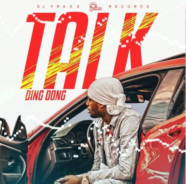 Ding Dong – Talk (Prod. By DJ Frass Records)