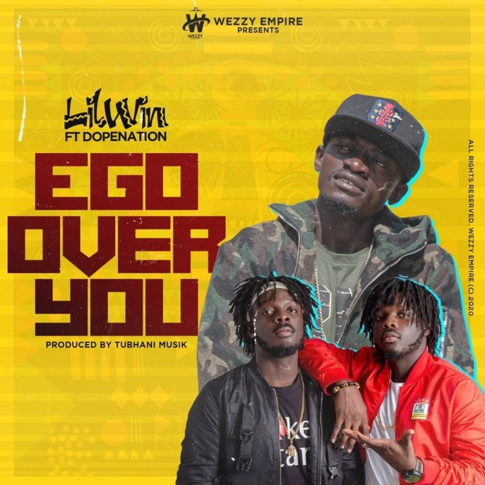 Lil Win – Ego Over You Ft. DopeNation (Prod. By Tubhani Musik)