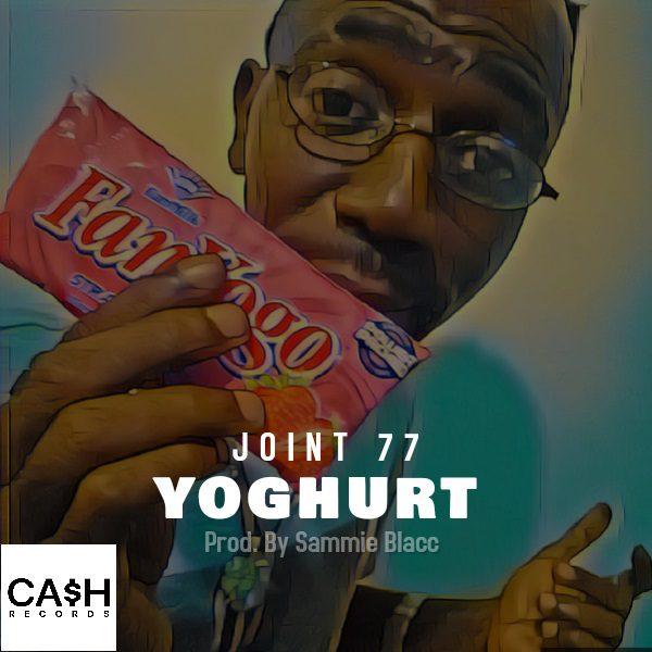 Joint 77 – Yoghurt (Prod. By Sammie Blacc)