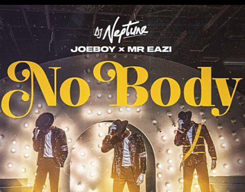 DJ Neptune – Nobody Ft Joeboy & Mr Eazi