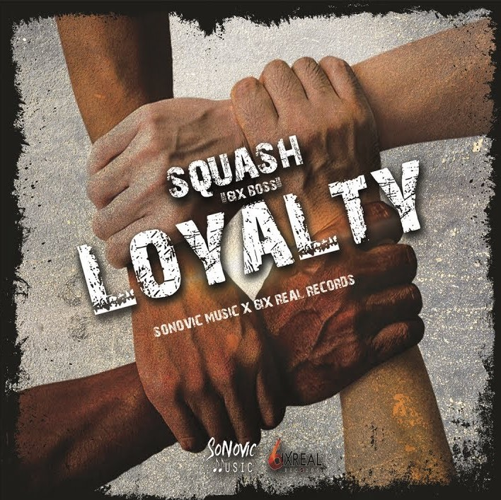 Squash – Loyalty (Prod. By Sonovic Music)