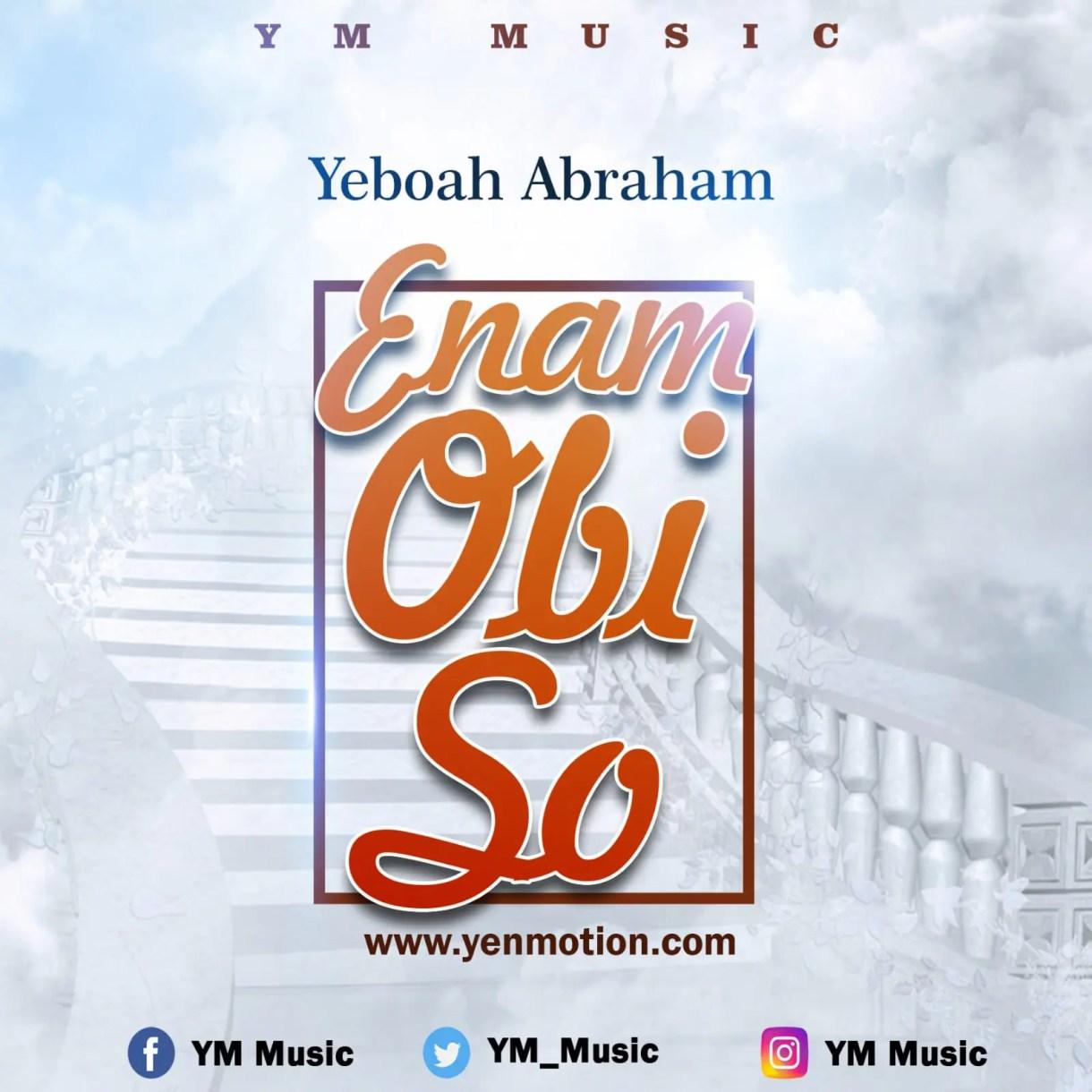 Yeboah Abraham – Enam Obi So (Prod. By Samyk Studioz)