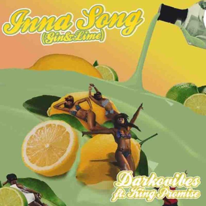 Darkovibes – Inna Song (Gin & Lime) Ft King Promise(Prod By Streetbeatz)