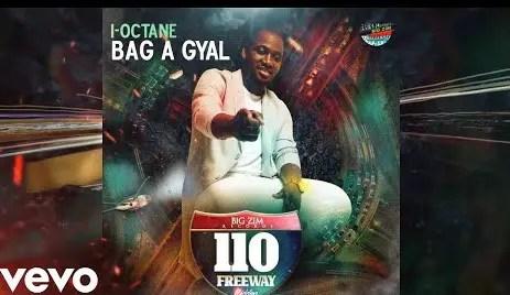 I-Octane – Bag A Gyal