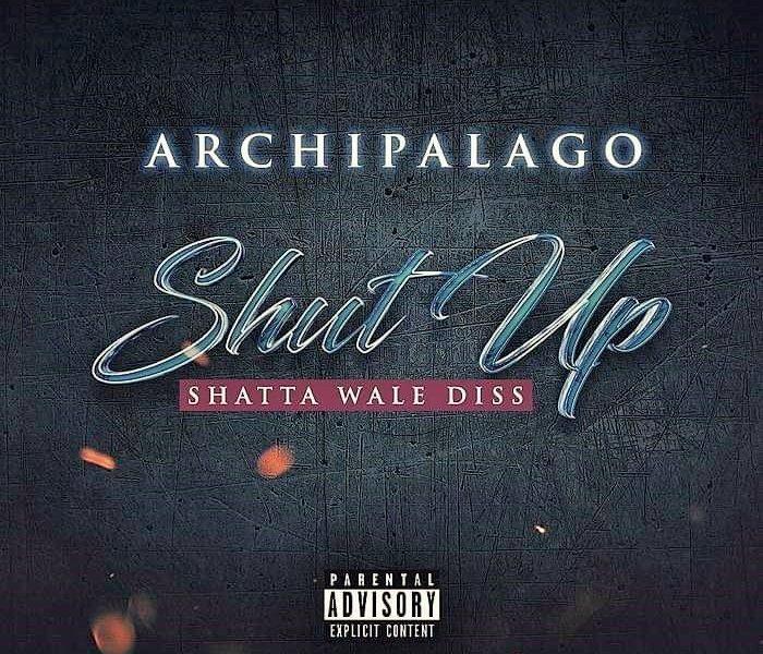 Archipalago – Shut Up (Shatta Wale Diss)