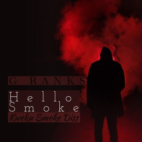 G Ranks – Hi Smoke (Kweku Smoke Diss)