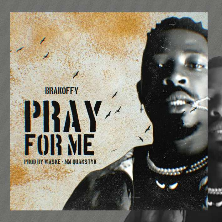 Brakoffy - Pray for me (Prod By Waske, Mixed By Quansty K )