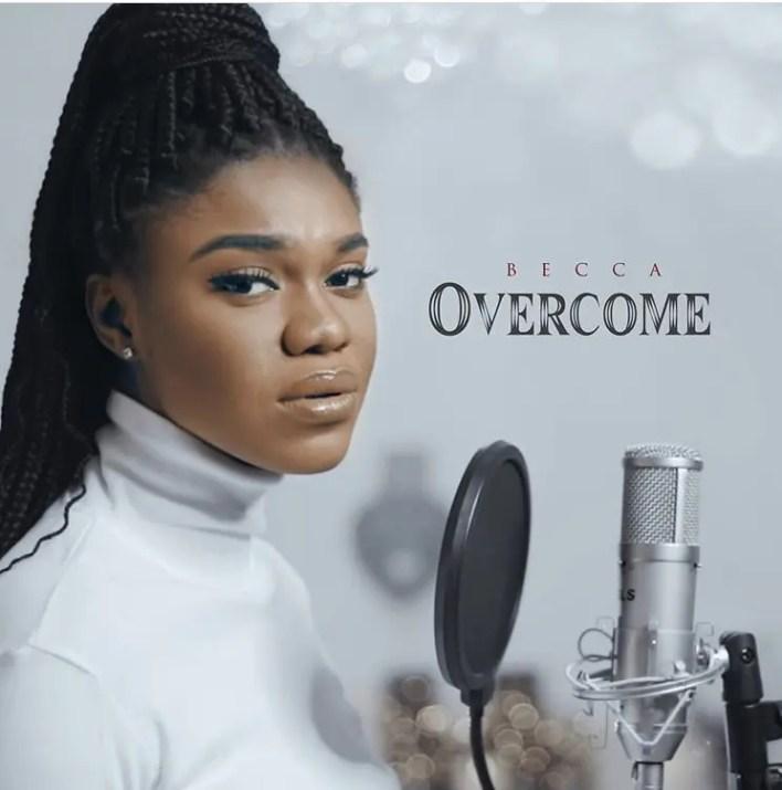 Becca – Overcome (Prod. by Master Garzy)