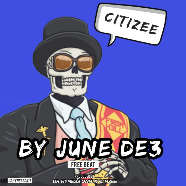 Free Beat: By June De3 (Prod. By Ur Hyness Onit x Citizee)