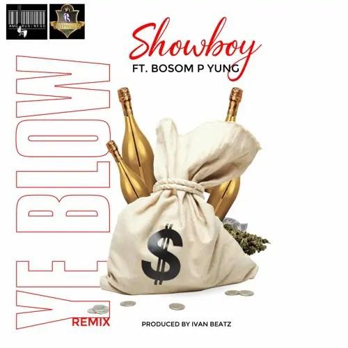 Showboy – Y3 Blow (Remix) Ft Bosom P-Yung (Prod. by IvanBeatz)