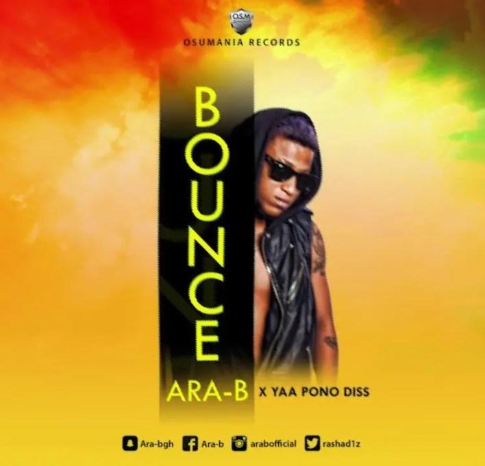 Ara-B – Bounce (Yaa Pono Diss)