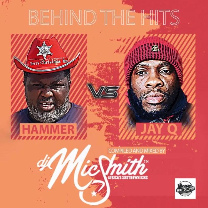 Dj Mic Smith – Behind The Hits (Hammer x Jay Q)