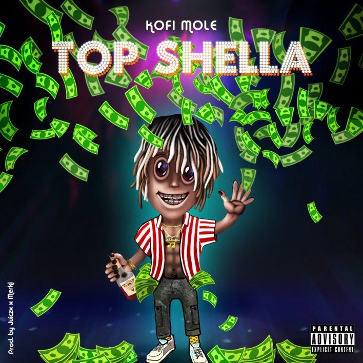 Kofi Mole – Top Shella (Prod. By Juiczx)