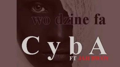 Photo of Cyba – Wo Dzine Ft Jah Bwoy