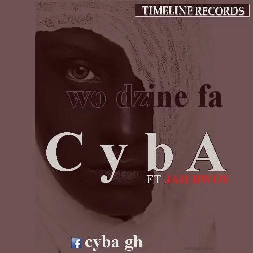 Cyba – Wo Dzine Ft Jah Bwoy