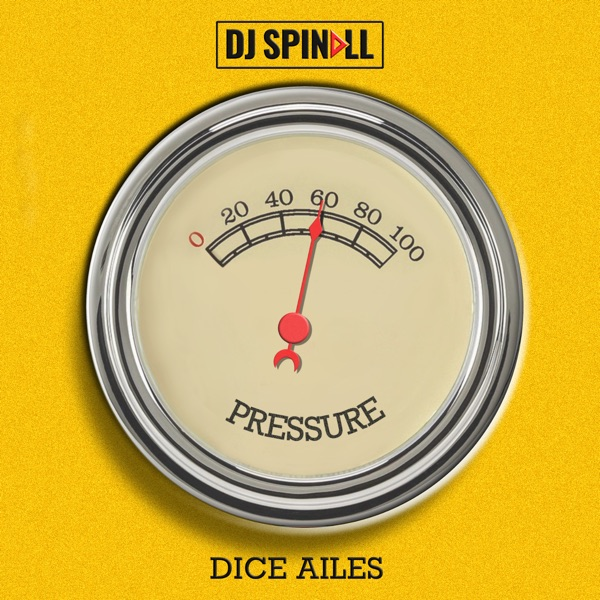 DJ Spinall – Pressure Ft Dice Ailes