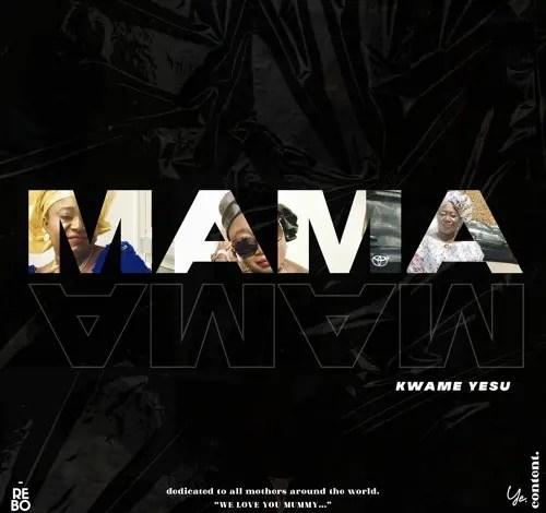Kwame Yesu – Mama