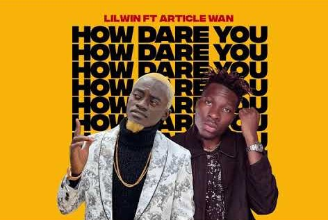 Lilwin – How Dare You Ft Article Wan