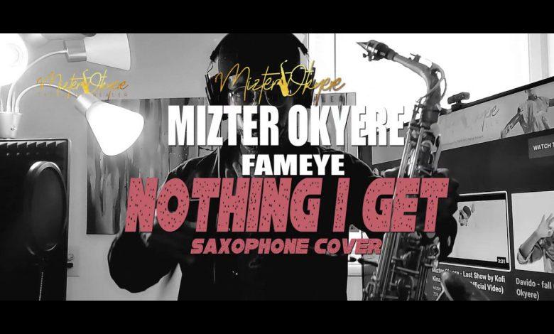 Photo of Fameye – Nothing I Get (Remix) (Sax Version) (Prod. By Mizter Okyere)