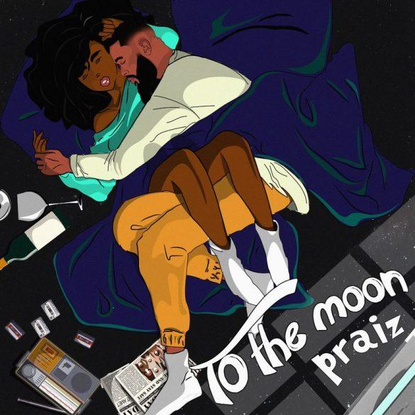 Praiz – To The Moon Ft Kingxn