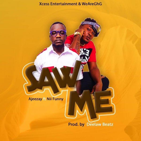 Ajeezay – Saw Me Ft. Nii Funny (Prod By Deelawbeatz)