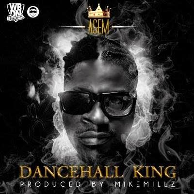 Asem – Dancehall King