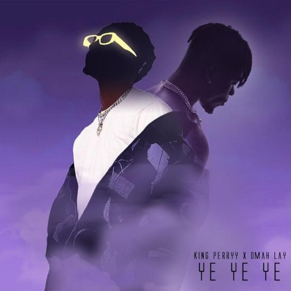 Omah Lay x King Perryy – Ye Ye Ye (Remix)