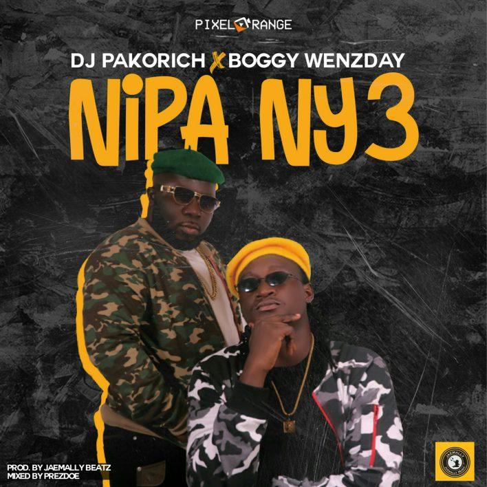 DJ Pakorich Nipa Ny3 Ft Boggy Wenzday (Prod By Jaemally)
