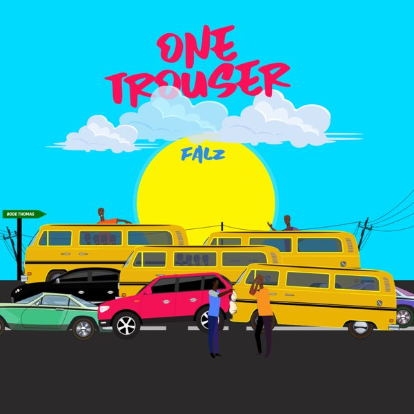 Falz – One Trouser (Prod. By Bizzouch)