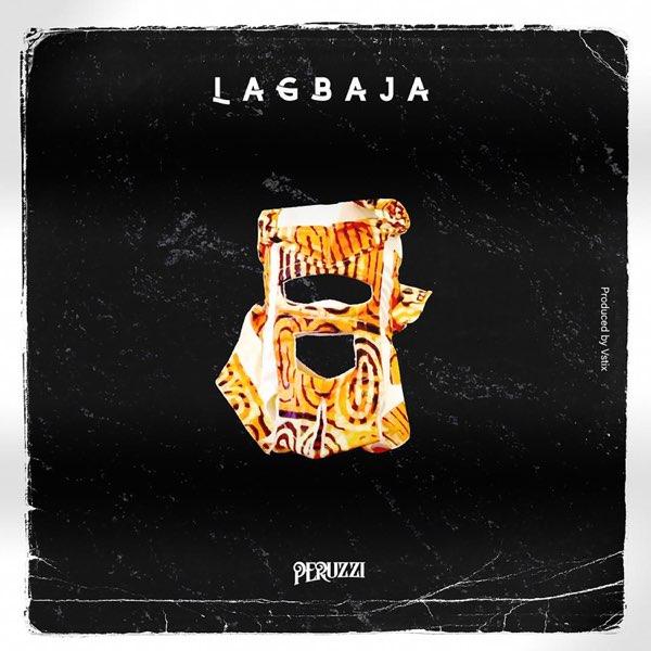 Peruzzi – Lagbaja (Prod. By Vstix)