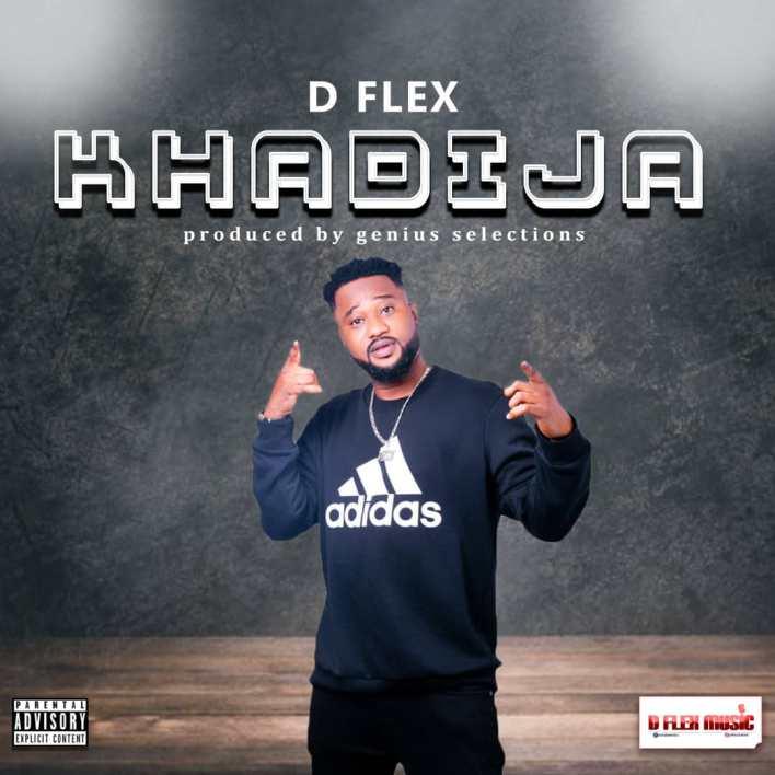 D Flex - Khadija (Prod By Genius Selections)
