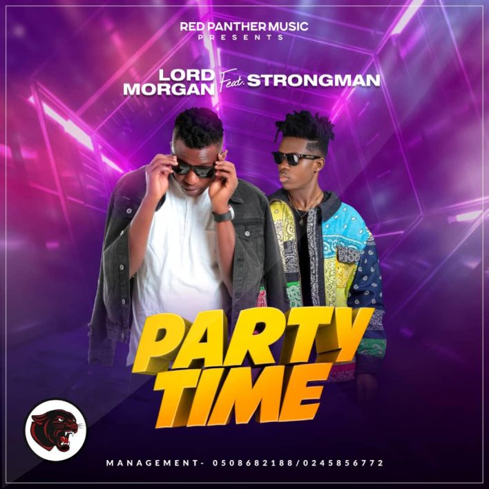 Lord Morgan - Party Time Ft Strongman (Prod By Mix Master Garzy)