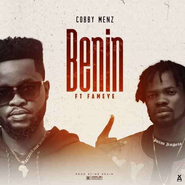 Cobby Menz – Benin Ft Fameye