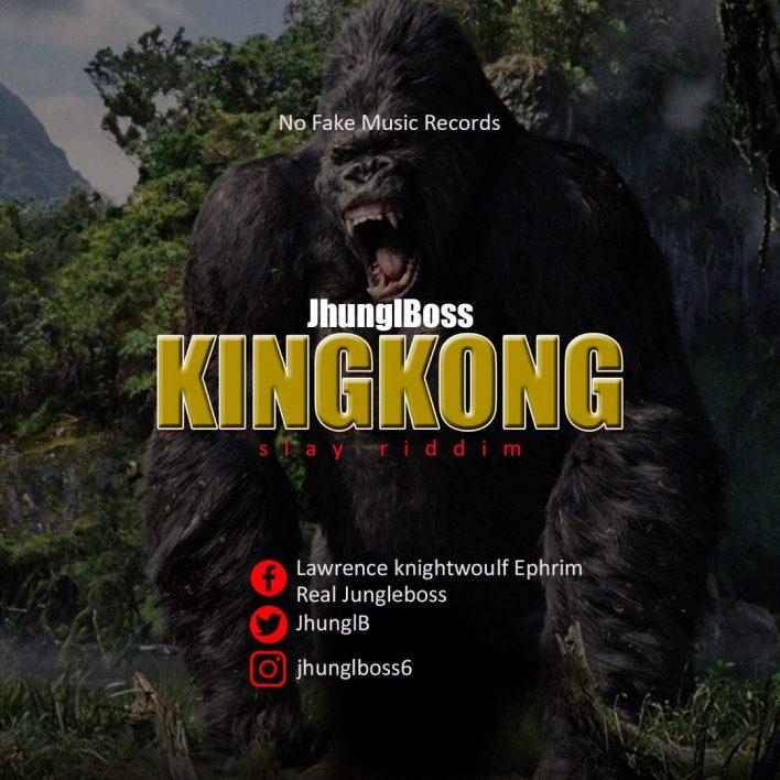 JhunglBoss – Kingkong (Slay Riddim)