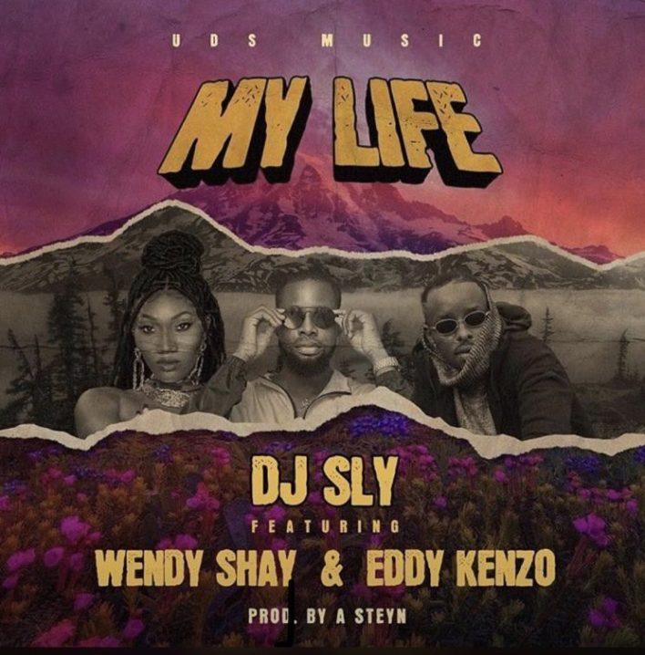 DJ Sly – My Life Ft Wendy Shay & Eddy Kenzo