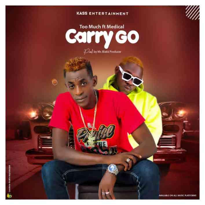 Too Much – Carry Go Ft. Medikal (Prod. by Mr. Blakk)