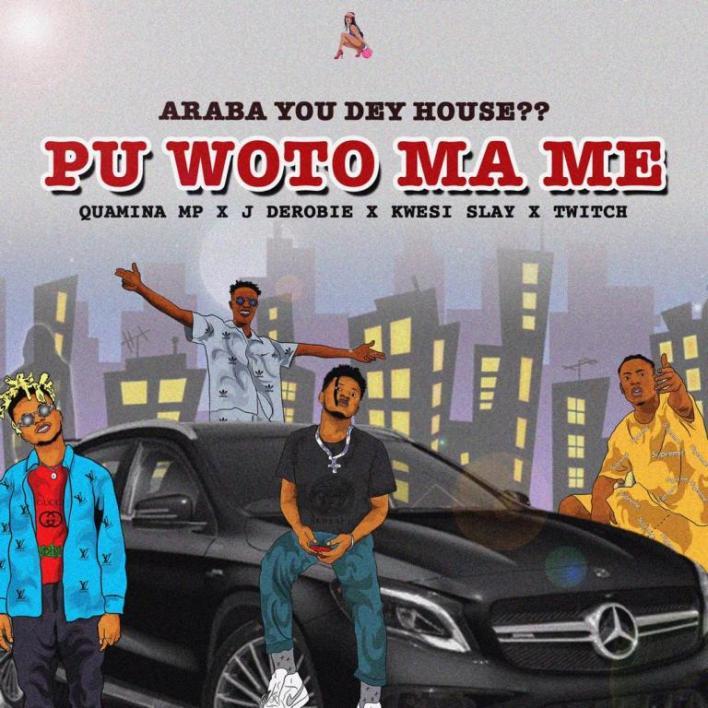 Quamina Mp x J.Derobie x Kwesi Slay x Twitch – Pu Woto Ma Me