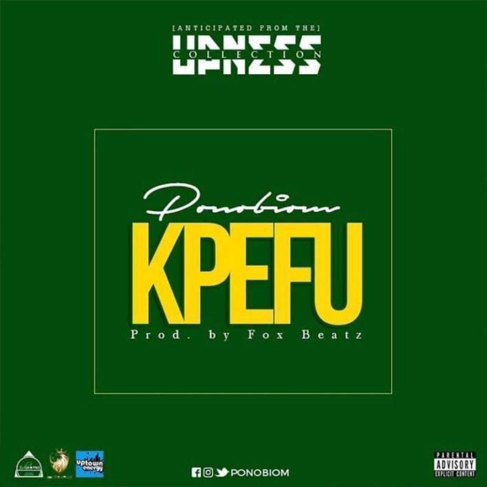 Yaa Pono - Kpefu (Prod By Fox Beatz) mp3 download