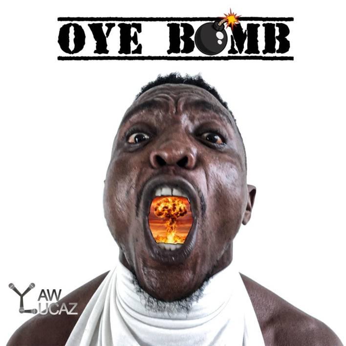 Yaw Lucaz - Oye Bomb