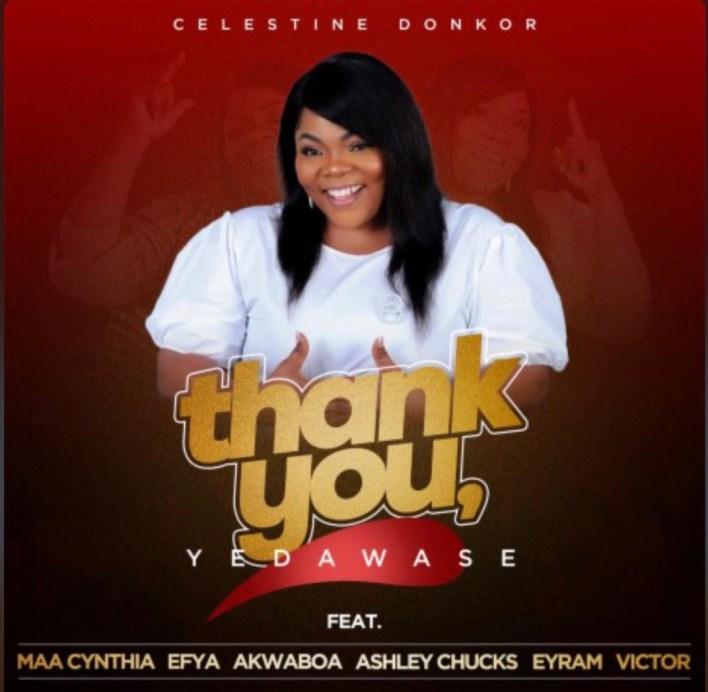 Celestine Donkor – Thank You (Yedawase) Ft Efya, Akwaboah, Maa Cynthia, Ashley Chucks, Eyram & Victor