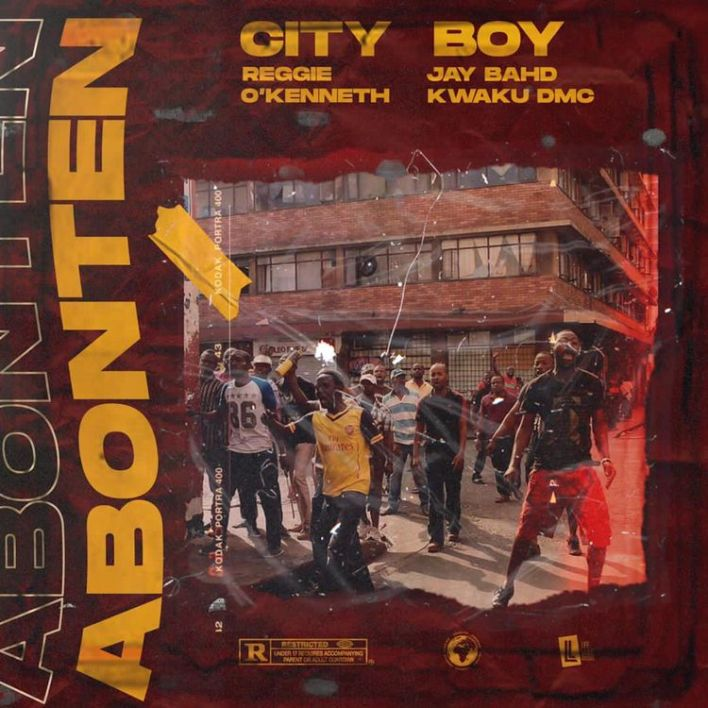City Boy – Abonten Ft Reggie, O'Kenneth, Jay Bahd & Kwaku DMC