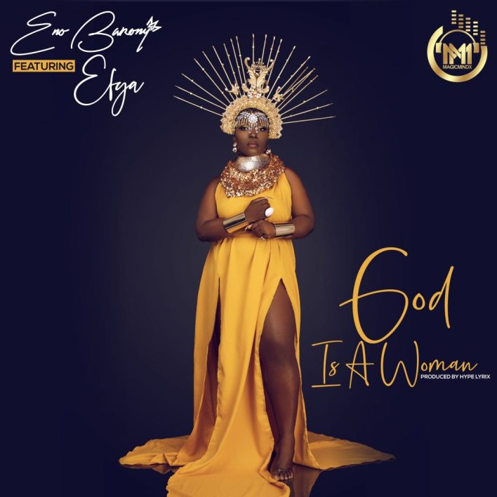 Eno Barony – God Is A Woman Ft Efya mp3 download