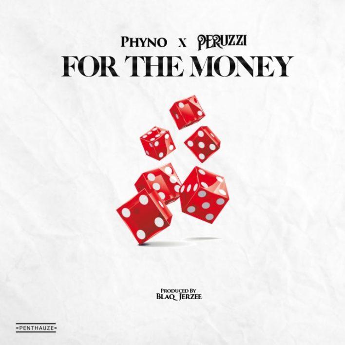 Phyno – For The Money Ft Peruzzi (Prod. by Blaq Jerzee)