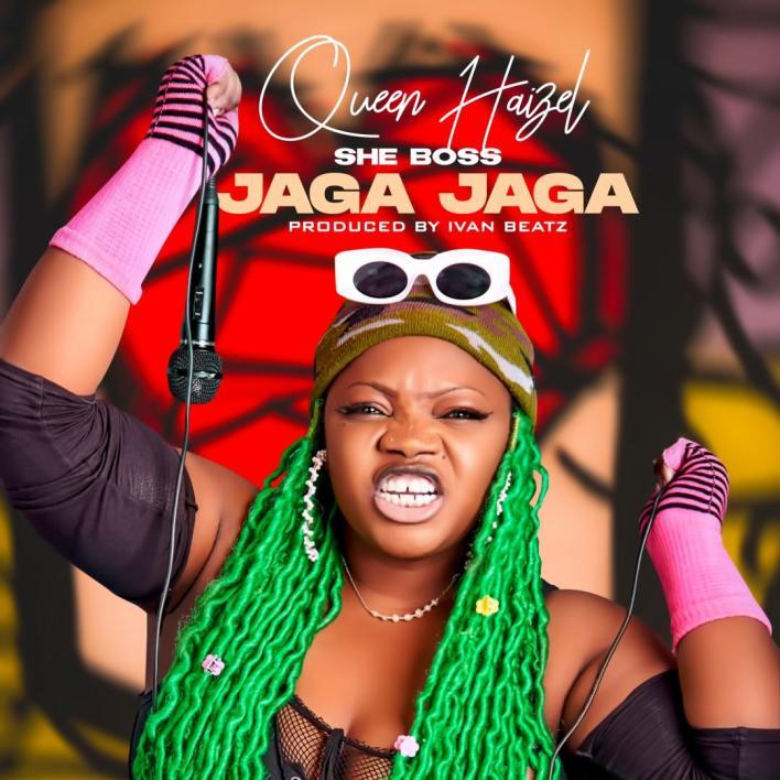 Queen Haizel - Jaga Jaga (Prod. By Ivan Beatz)