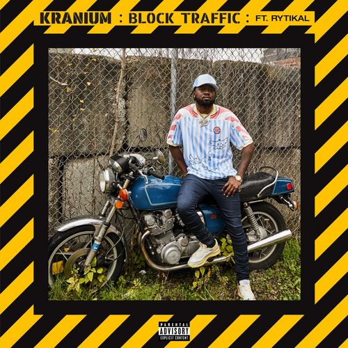 Kranium – Block Traffic Ft Rytikal
