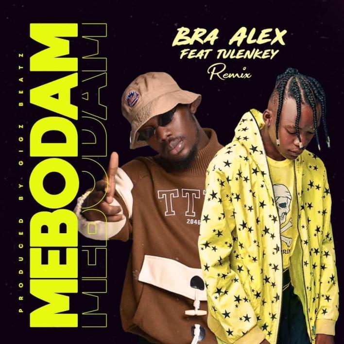 Bra Alex – Mebodam Remix Ft Tulenkey mp3 download